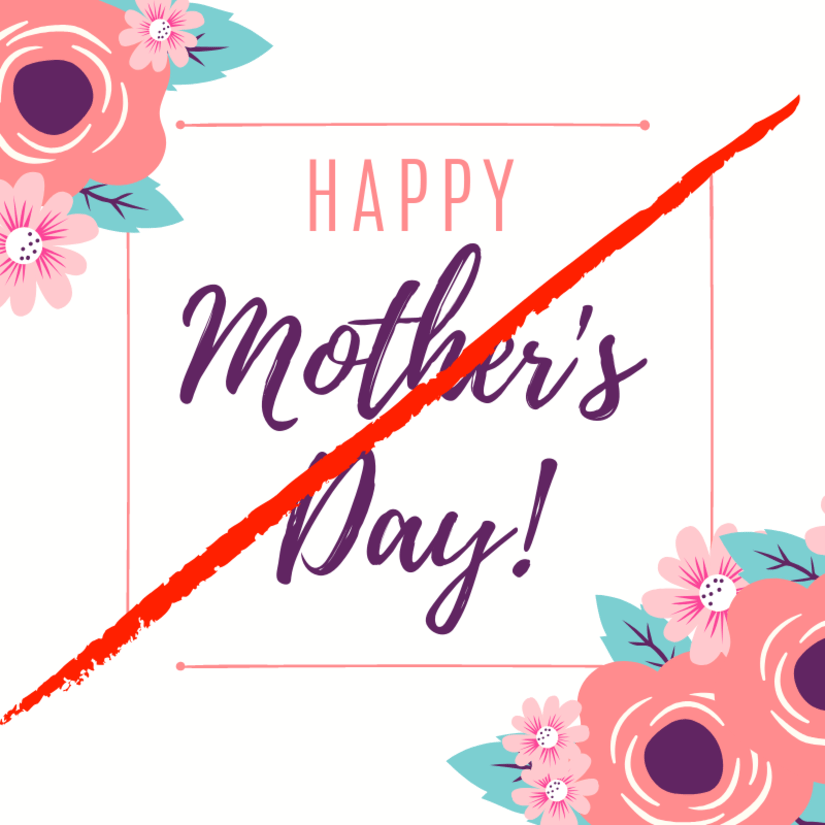 Should Mother's Day be banned?